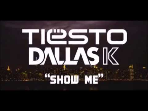 Tiësto & DallasK - Show Me original mix