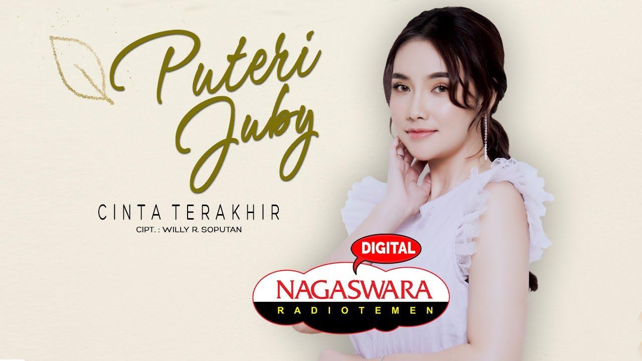 Puteri Juby - Cinta Terakhir (Official Radio Release) NAGASWARA