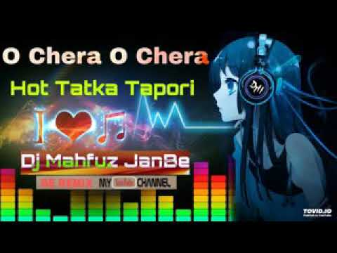 O Chera  O Chera -(Hot Tapori) -Dj Mahfuz...
