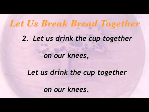 Let Us Break Bread Together (Baptist Hymnal #366)