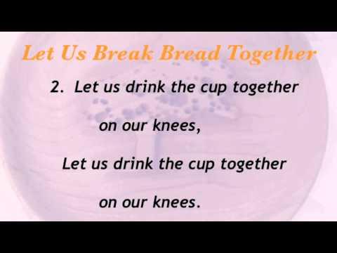 Let Us Break Bread Together (Baptist Hymnal #366)