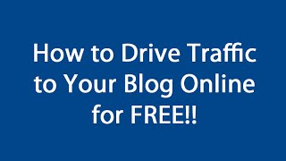 How to Drive Free Traffic to Your Blog for Free Online - 3 Powerful Tips