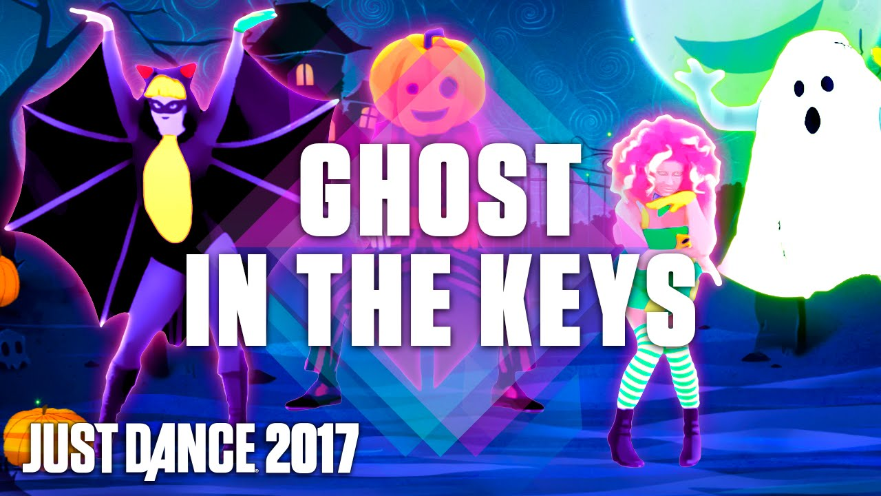 just dance 2017 ghost in the keys by halloween thrills official track gameplay us youtube