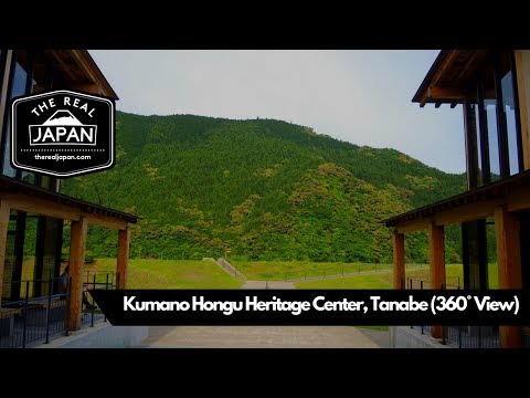 Kumano Hongu Heritage Center, Tanabe (360° View), Wakayama Prefecture | The Real Japan | HD