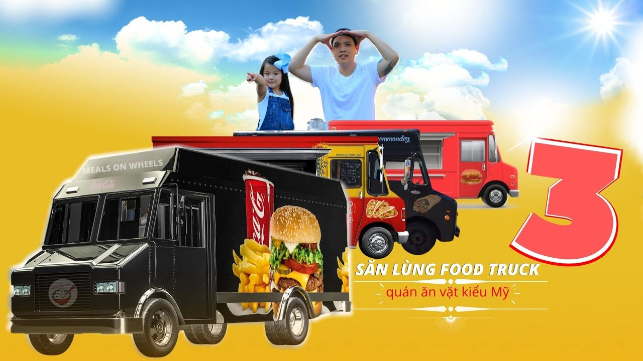 Quán Ăn Vặt Kiểu Mỹ III ♨ Săn Lùng Food Trucks 3