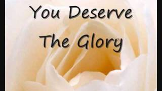 You Deserve The Glory