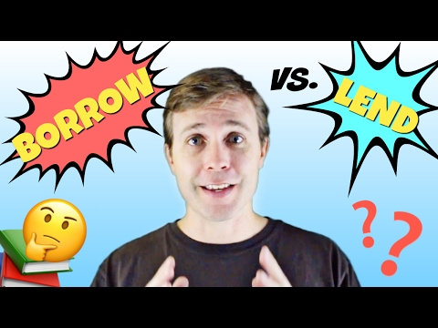 What's the difference between BORROW &. LEND?