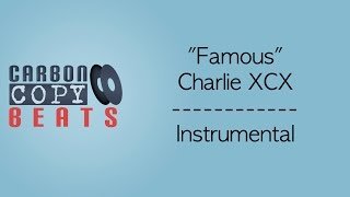 Famous - Instrumental / Karaoke (In The Style Of Charlie XCX)
