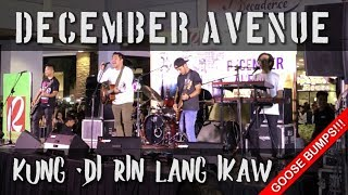 December Avenue - Kung 'Di Rin Lang Ikaw (Live at Robinsons Place Antipolo) *Goose Bumps*