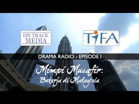 Mimpi Musafir: Bekerja di Malaysia - Drama Radio - Episode 1