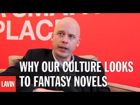 Why Our Culture Looks to Fantasy Novels: Lev Grossman
