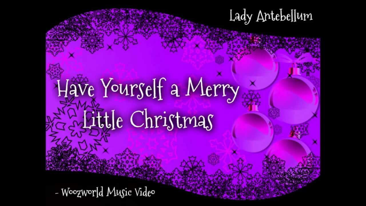 Lady Antebellum - Have Yourself a Merry Little Christmas (Woozworld Music Video) - YouTube
