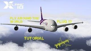 X-Plane fly around the World 12 A380 Tutorial