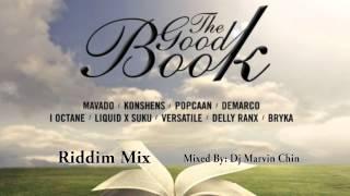 THE GOOD BOOK RIDDIM MIX, ALKALINE, MAVADO, KONSHEN, I-OCTANE