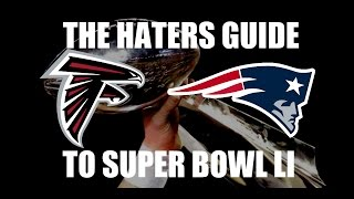 The Haters Guide to Super Bowl 51