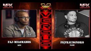 Street Fighter V : Exhibition Match |FAJ-MiloMadds (Ken) vs FS|Fraud0noko (Nash)