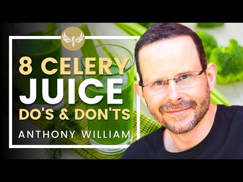 Medical Medium Anthony William on Top 8 Dos and Don'ts of Celery Juice!