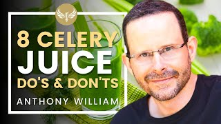 Medical Medium Anthony William on Top 8 Dos and Don'ts of Celery Juice! YouTube Videos