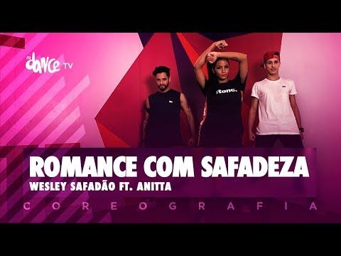 Romance com Safadeza - Wesley Safadão ft. Anitta | FitDance TV (Coreografia) Dance Video