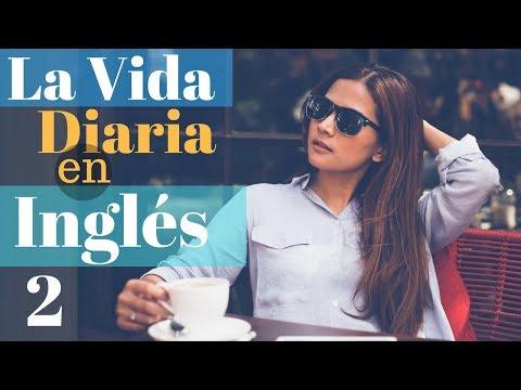 Aprende Inglés Para La Vida Diaria 😎150 Más Frases Cotidianas en Inglés👍 Inglés Español (Parte 2)