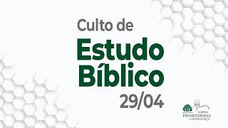Culto de Estudo Bíblico - 29/04/21