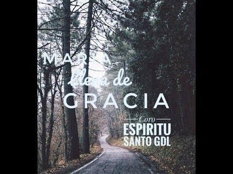 Canto de Entrada | Maria Llena de Gracia | Coro Espiritu Santo GDL | Misa Catolica | 2017