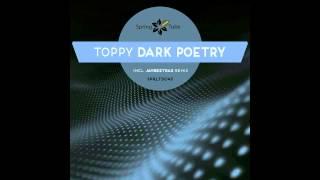 Toppy - Dark Poetry (Original Mix) [SPRLTD045]