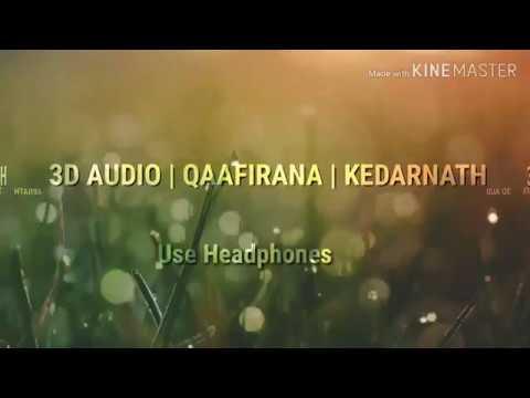 Qaafirana | Kedarnath | Arijit Singh Nikhita Gandhi | 3D Audio | Use Headphones