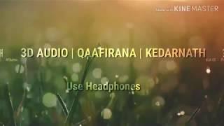 Qaafirana   Kedarnath   Arijit Singh Nikhita Gandhi   3D Audio   Use Headphones