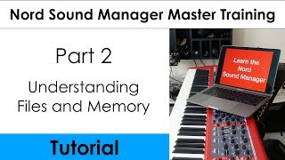 Nord Sound Manager Master Tutorial (Part 2- Understanding Files and Memory)