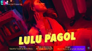 Gambar cover Lulu Pagol | Arafat Mohsin | Nazifa Tushi | Rizvi | EID SONG 2018 | 58Records| Official Music Video
