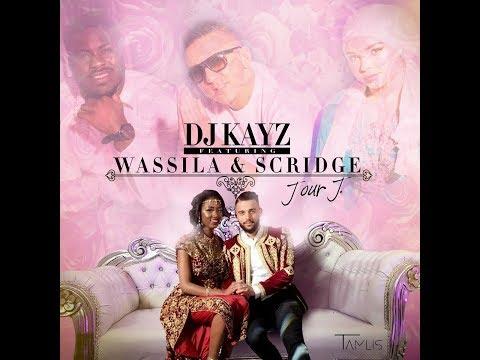 DJ Kayz  FT Wassila Scridge  Jour J  paroles