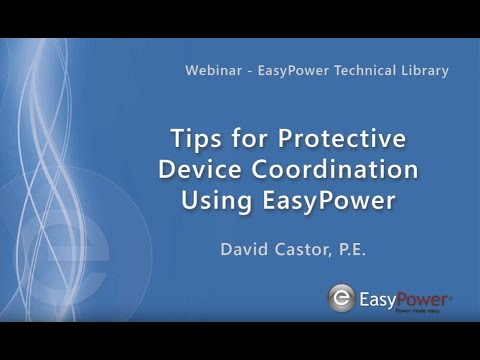 Protective Device Coordination with EasyPower Webinar