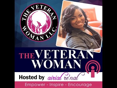 The Veteran Woman Podcast OFFICIAL Launch