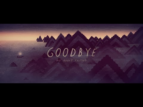 My Robot Friend - Goodbye