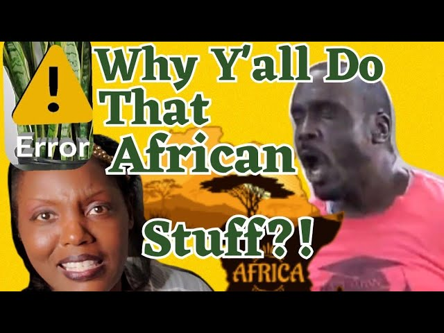 """Why We Do This """"African Stuff"""""""