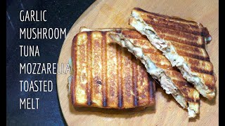 Garlic Mushroom Tuna Mozzarella Melt - Toasted Tuna Cheese - Youtube