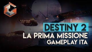Destiny 2 | La Prima Missione | HomeComing | Gameplay ita