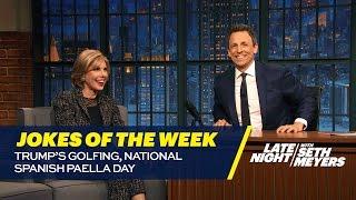 Seth's Favorite Jokes of the Week: Trump's Golfing, National Spanish Paella Day thumbnail