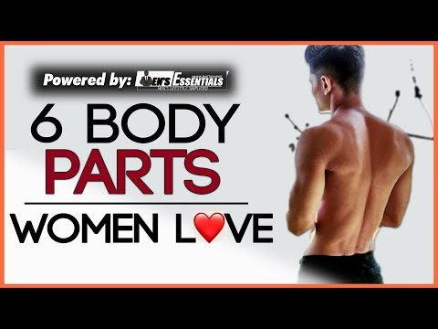 6 HOTTEST Male BODY PARTS According to WOMEN | IDEAL Body Type GIRLS LOVE | Mayank Bhattacharya