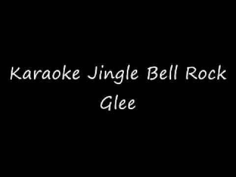 Glee - Jingle Bell Rock (Karaoke)