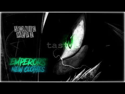 ☠   EMPERORS NEW CLOTHES   ☠ Full Sonic Villains MEP