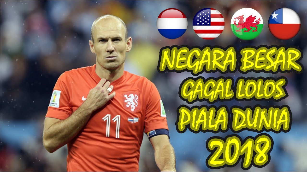 4 Negara Besar Yang Gagal LOLOS Ke Piala Dunia 2018
