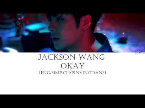 Jackson Wang - OKAY LYRICS [SIMPLIFIED CHINESE/PINYIN/ENGSUB]
