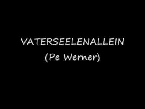 Vaterseelenallein  Pe Werner