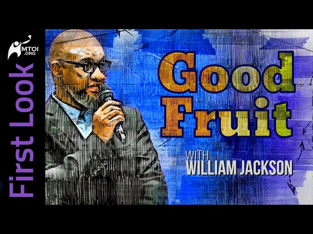 First Look | Good Fruit | William Jackson