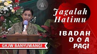 Jagalah Hatimu | Ibadah Doa Pagi | GKJW Jemaat Banyuwangi