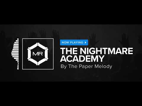 The Paper Melody - The Nightmare Academy [HD]