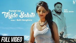 Vajde Salute | Puneet Riar | feat. Deep Jandu | Sukh Sanghera | Karan Aujla | New Punjabi Song 2017