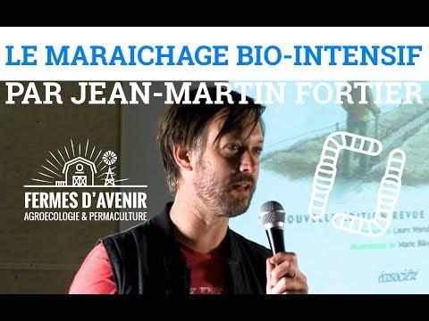 Jean-Martin FORTIER - Le maraîchage bio-intensif sur petites surfaces